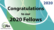 Introducing the 2020 IEEE PES Fellows: PES Awards 2020
