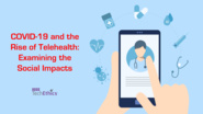 COVID-19 & the Rise of Telehealth: Examining the Social Impacts | IEEE TechEhics Virtual Panel