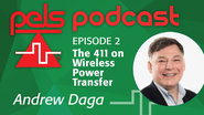 PELS Podcast 02 - The 411 on Wireless Power Transfer