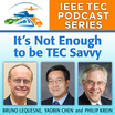 IEEE TEC Podcast Episode 1 - It's not enough to be TEC savvy