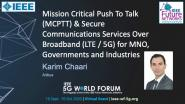Mission Critical Push to Talk (MCPTT) & Secure Communications Services Over Broadband (LTE/5G) for MNO, Governments, and Industries