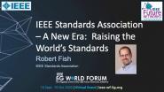 IEEE Standards Association – A New Era: Raising the World's Standards