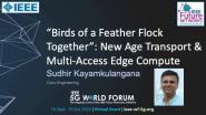 Birds of a Feather Flock Together: New Age Transport and Multi-Access Edge Compute
