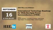 The International Technology Roadmap for Wide Bandgap Power Semiconductors (ITRW): IEEE PELS