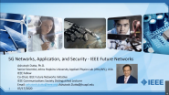 5G Networks, Security, & Applications - IEEE Future Networks Perspective