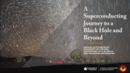A Superconducting Journey to a Black Hole & Beyond: Applied Superconductivity Conference 2020