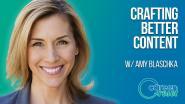 Career Reset: Amy Blaschka - Crafting Better Content