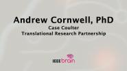 IEEE Brain: the Neurotech Interviews - Andrew Cornwell