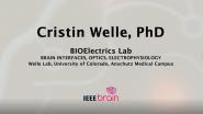 IEEE Brain: the Neurotech Interviews - Cristin Welle