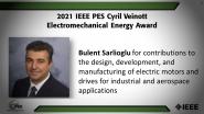 IEEE PES Cyril Veinott Electromechanical Energy Award, Bulent Sarlioglu-PES Awards Ceremony 2021