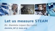 Webinar: Let us measure STEAM - Dr. Daniela López De Luise