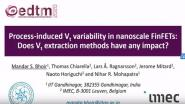 Process Induced Vt Variability in Nanoscale FinFETs: Does Vt Extraction Methods Have Any Impact?