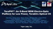 Joint Sessions: TeraPHHY: An O-Band WDM Electro-Optic Platform for Low Power, Terabit/s Optical I/O
