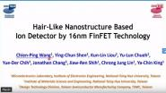 Technology Sessions:Hair Like Nanostructure Based Ion Detector by 16nm FinFET Technology