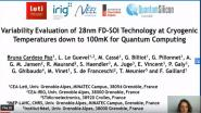 Technology Sessions: Variability Evaluation of 28nm FD-SOI Technology at Cryogenic Temperatures Down to 100mK for Quantum Computing