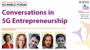 Conversations in 5G Entrepreneurship – IEEE 5G World Forum 2020