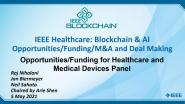 2021 IEEE Healthcare: Blockchain & AI - Financing: Opportunities/Funding for Healthcare and Medical Devices Panel