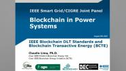 Joint IEEE/CIGRE Blockchain in Power Systems Panel: Blockchain DLT Standards and Blockchain Transactive Energy - Claudio Lima