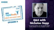 Q&A with Nicholas Napp: IEEE Digital Reality Podcast, Episode 9