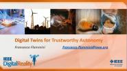 IEEE Digital Reality: Digital Twins for Trustworthy Autonomy