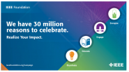 IEEE Foundation: Realize Your Impact  - Celebrating Campaign Success!