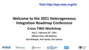Working Group Meeting 1: 2021 IEEE Heterogeneous Integration Roadmap