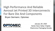 High Performance & Reliable Aerosol Jet Printed 3D Interconnects for Bare Die & Components
