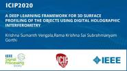 A DEEP LEARNING FRAMEWORK FOR 3D SURFACE PROFILING OF THE OBJECTS USING DIGITAL HOLOGRAPHIC INTERFEROMETRY