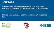AN EFFICIENCY-DRIVEN APPROACH FOR REAL-TIME OPTICAL FLOW PROCESSING ON PARALLEL HARDWARE
