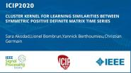 CLUSTER KERNEL FOR LEARNING SIMILARITIES BETWEEN SYMMETRIC POSITIVE DEFINITE MATRIX TIME SERIES