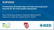Combination of handcrafted and deep learning-based features for 3D mesh quality assessment