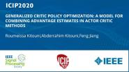GENERALIZED CRITIC POLICY OPTIMIZATION: A MODEL FOR COMBINING ADVANTAGE ESTIMATES IN ACTOR CRITIC METHODS