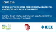 HYBRID DEEP REINFORCED REGRESSION FRAMEWORK FOR CARDIO-THORACIC RATIO MEASUREMENT