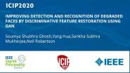 IMPROVING DETECTION AND RECOGNITION OF DEGRADED FACES BY DISCRIMINATIVE FEATURE RESTORATION USING GAN