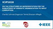 ON THE STRUCTURES OF REPRESENTATION FOR THE ROBUSTNESS OF SEMANTIC SEGMENTATION TO INPUT CORRUPTION