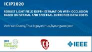 ROBUST LIGHT FIELD DEPTH ESTIMATION WITH OCCLUSION BASED ON SPATIAL AND SPECTRAL ENTROPIES DATA COSTS