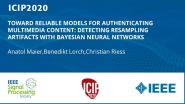 TOWARD RELIABLE MODELS FOR AUTHENTICATING MULTIMEDIA CONTENT: DETECTING RESAMPLING ARTIFACTS WITH BAYESIAN NEURAL NETWORKS