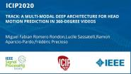 TRACK: A MULTI-MODAL DEEP ARCHITECTURE FOR HEAD MOTION PREDICTION IN 360-DEGREE VIDEOS