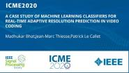 A CASE STUDY OF MACHINE LEARNING CLASSIFIERS FOR REAL-TIME ADAPTIVE RESOLUTION PREDICTION IN VIDEO CODING
