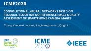CONVOLUTIONAL NEURAL NETWORKS BASED ON RESIDUAL BLOCK FOR NO-REFERENCE IMAGE QUALITY ASSESSMENT OF SMARTPHONE CAMERA IMAGES