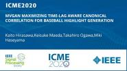 MVGAN MAXIMIZING TIME-LAG AWARE CANONICAL CORRELATION FOR BASEBALL HIGHLIGHT GENERATION