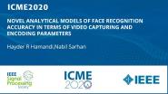 NOVEL ANALYTICAL MODELS OF FACE RECOGNITION ACCURACY IN TERMS OF VIDEO CAPTURING AND ENCODING PARAMETERS