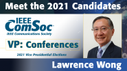 Meet the 2021 ComSoc Candidates: Lawrence Wong, Candidate for VP of Conferences