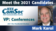 Meet the 2021 ComSoc Candidates: Mark Karol, Candidate for VP of Conferences
