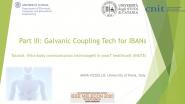 IEEE Melecon 2020 - Tutorial Track 3-1, Part 3 - Anna Vizziello - Galvanic Coupling Technology