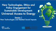 Universal Access to Energy | Session 1: New Technologies & Related Social Impacts | IEEE TechEthics & UN-DESA