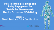 Health & Human Well-Being | Session 2: Ethical, Legal & Policy Considerations | IEEE TechEthics & UN-DESA