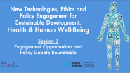 Health & Human Well-Being | Session 3: Engagement Opportunities & Policy Debate Roundtable | IEEE TechEthics & UN-DESA
