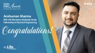 IEEE Life Members Graduate Study Fellowship in Electrical Engineering - Anshuman Sharma - 2020 EAB Awards
