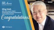 IEEE-HKN Asad M. Madni Outstanding Technical Achievement & Excellence Award - Ming Hsieh - 2020 EAB Awards